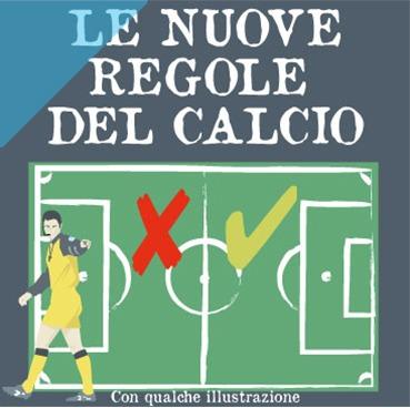 Le nuove regole del Calcio